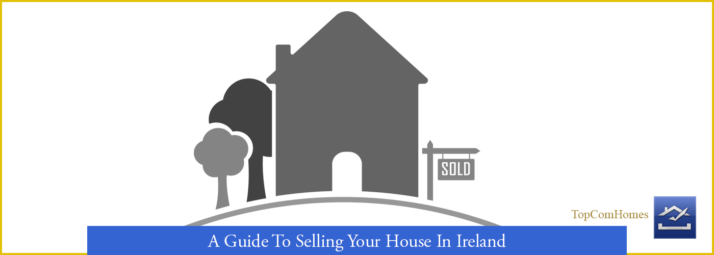 A Guide to selling a house in Ireland