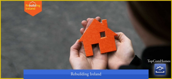 Rebuilding Ireland - Topcomhomes