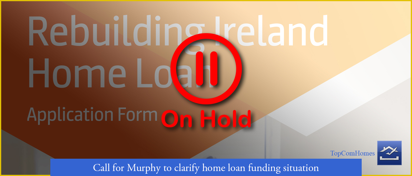 Call for Eoghan Murphy to clarify home loan funding situation - Topcomhomes