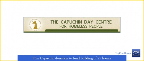 Capuchin day centre donation to fund building new homes - Topcomhomes