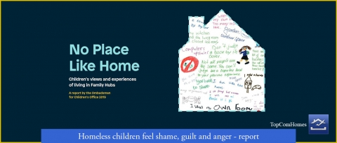 Homeless children feel shame, guilt and anger - report - Topcomhomes