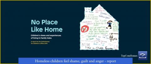 Homeless children feel shame, guilt and anger - report - Topcomhomes