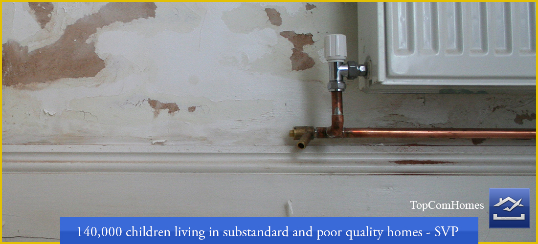 140,000 children living in substandard and poor quality homes - SVP.