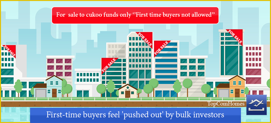 First time buyers feel pushed out by bulk investors - Topcomhomes